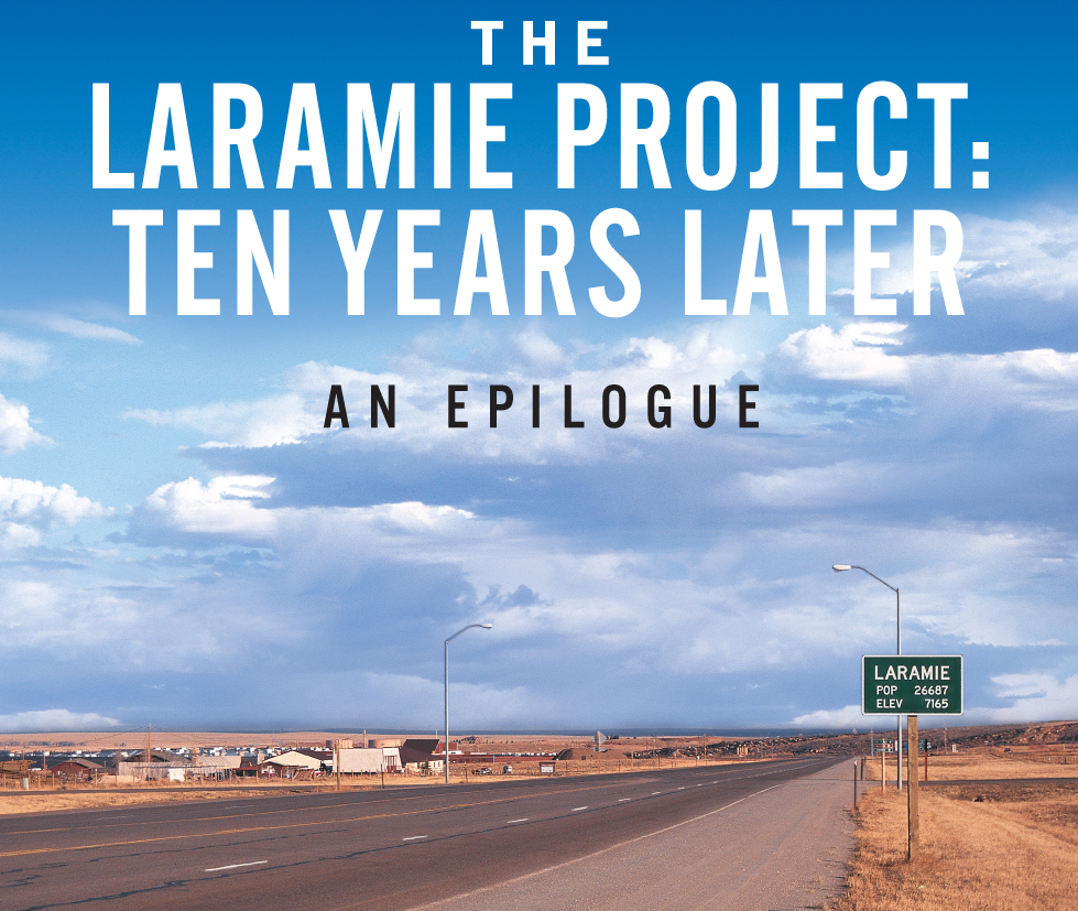 The :Laramie Project 10 Years Later